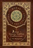 The Anne of Green Gables Collection (Royal Collector's Edition) (Case Laminate Hardcover with Jacket) Anne of Green Gables, Anne of Avonlea, Anne of ... Rainbow Valley, and Rilla of Ingleside