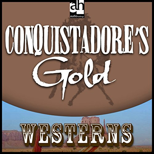 Conquistadore's Gold audiobook cover art