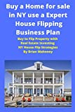 Image of Buy a Home for sale in NY use a Expert House Flipping Business Plan: Buy to Flip Property with Real Estate Investing NY House Flip Strategies