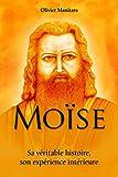 Moïse: Sa véritable histoire (Pratiques & cultures Esséniennes)