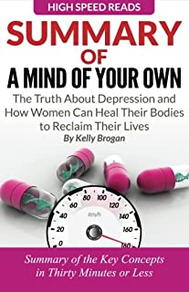 Summary of A Mind of Your Own: The Truth About Depression and How Women Can Heal Their Bodies to Reclaim Their Lives