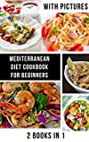 Mediterranean Diet Cookbook for Beginners: Easy Recipes With Pictures 2021 Burn Fat Fast (English Edition)