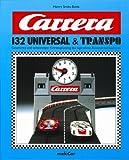 Carrera 132 Universal & Transpo. Geschichte und vollständiger Fahrzeugkatalog des legendären Autorennbahnsystems