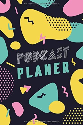 Podcast Planer: Plane in diesem Arbeitsbuch auf über 100 Seiten deine Podcast Folgen | Themen | Gäste | Gewinnspiel| vieles mehr | Modern Bunt
