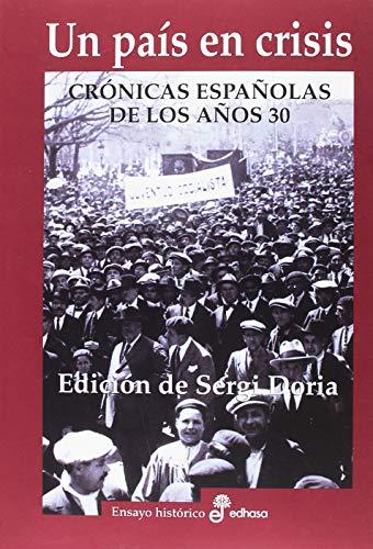 Un pa¡s en crisis: Crónicas españolas de los años 30 (Ensayo)