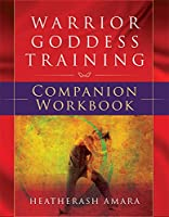 Warrior Goddess Training: Companion Workbook