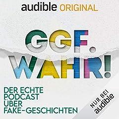 Ggf. wahr! Der echte Podcast über Fake-Geschichten (Original Podcast)