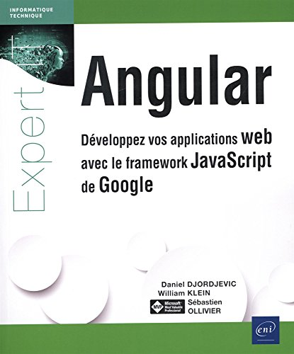 Angular - Développez vos applications web avec le framework JavaScript de Google