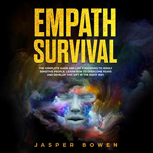 Empath Survival: The Complete Guide and Life Strategies to Highly Sensitive People audiobook cover art