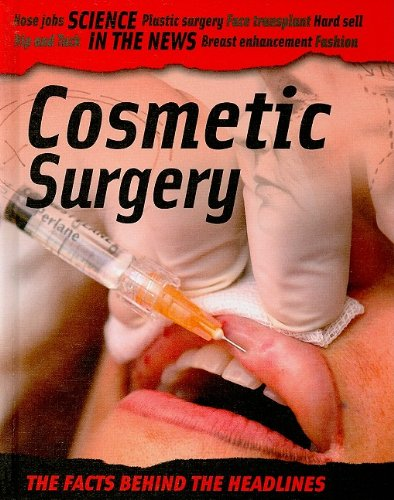 Cosmetic Surgery (Science in the News)