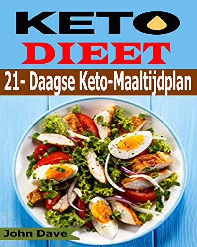 KETO DIEET: 21- Daagse Keto-Maaltijdplan (Dutch Edition)