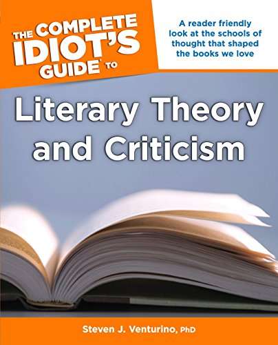 Compare Textbook Prices for The Complete Idiot's Guide to Literary Theory and Criticism Complete Idiot's Guides Lifestyle Paperback  ISBN 9781615642410 by Venturino PhD, Steven J.