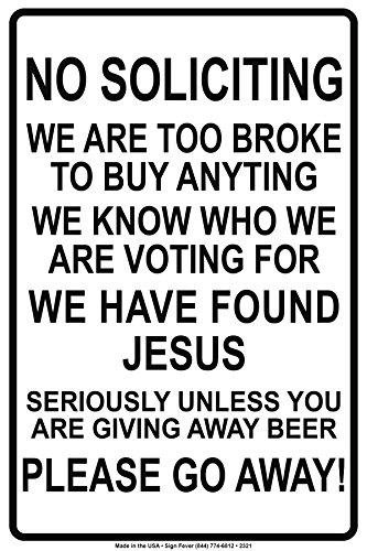 Keine Aufforderung Wir sind zu Broke zu kaufen wir wissen, wer Stimmen Wir gefunden Jesus, wenn Sie ein Bier bitte Go Away. Funny Neuheit Hinweis Aluminium Note Metall Schild Teller 8
