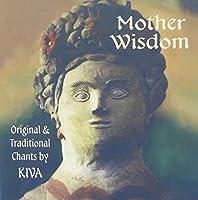 Mother Wisdom: Original & Traditional Chants