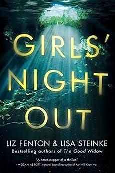 Girls' Night Out: A Novel by [Liz Fenton, Lisa Steinke]
