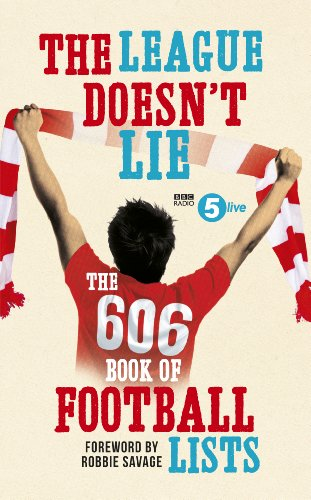 The League Doesn't Lie: The 606 Book of Football Lists (BBC Radio 5 Live)