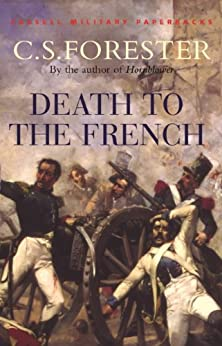 Death To The French by [C. S. Forester]