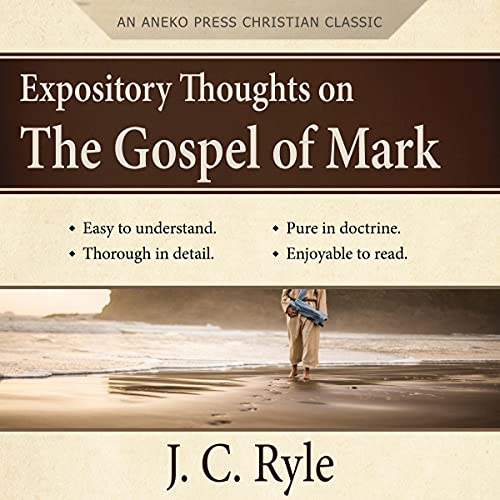 Expository Thoughts on the Gospel of Mark Audiobook By J. C. Ryle cover art