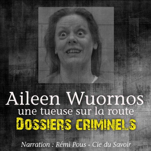 Couverture de Aileen Wuornos, une tueuse sur la route