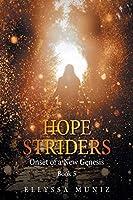 Hope Striders: Onset of a New Genesis
