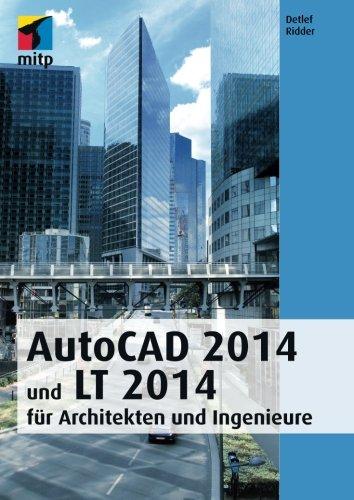 AutoCad 2014 und Lt 2014: für Architekten und Ingenieure (mitp Grafik)