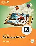 Aprender Photoshop CC 2020 con 100 ejercicios prácticos (AP