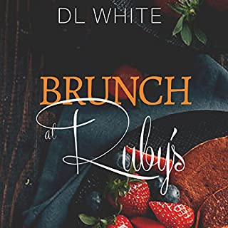 Brunch at Ruby's                   By:                                                                                                                                 DL White                               Narrated by:                                                                                                                                 Sharell Palmer                      Length: 11 hrs and 47 mins     82 ratings     Overall 4.6