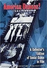 AMERICA DANCES! 1897-1948: A of Social Dance in Film