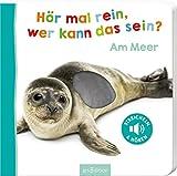 Hör mal rein, wer kann das sein? Am Meer: Streicheln und hören | Hochwertiges Pappbilderbuch mit 5 Sounds und Fühlelementen für Kinder ab 18 Monaten (Foto-Streichel-Soundbuch)