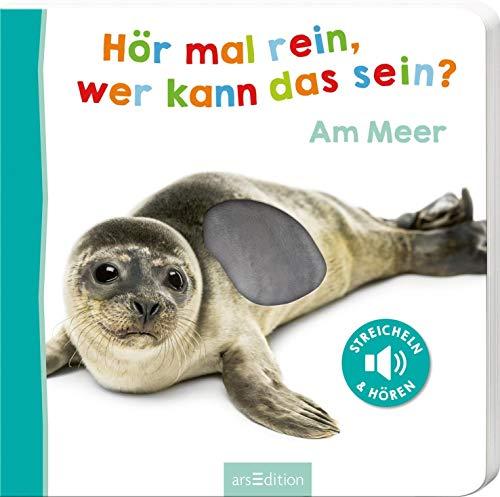 Hör mal rein, wer kann das sein? Am Meer: Streicheln und hören   Hochwertiges Pappbilderbuch mit 5 Sounds und Fühlelementen für Kinder ab 18 Monaten (Foto-Streichel-Soundbuch)