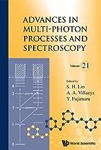 Advances in Multi-Photon Processes and Spectroscopy:(Volume 21) (English Edition)