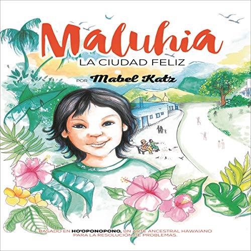 Maluhia, la Ciudad Feliz [Maluhia, the Happy City]  By  cover art