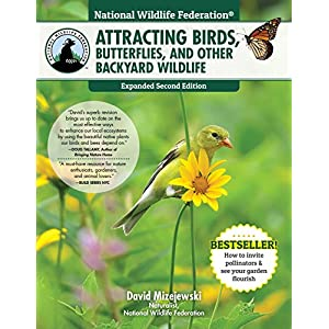 National Wildlife Federation(r) Attracting Birds, Butterflies & Other Wildlife to Your Backyard, 2nd Edition