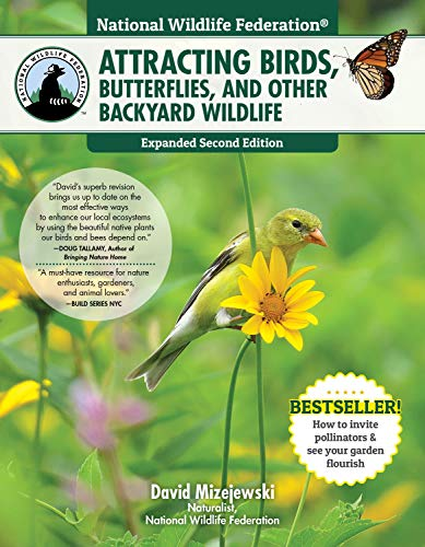 National Wildlife Federation(R): Attracting Birds, Butterflies, and Other Backyard Wildlife, Expanded Second Edition (Creative Homeowner) 17 Projects & Step-by-Step Instructions to Give Back to Nature