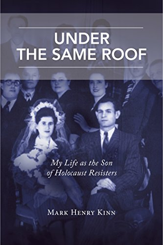 Book: Under the Same Roof - My Life as the Son of Holocaust Resisters by Mark Henry Kinn