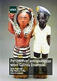 Perspectivas antropológicas sobre guinea ecuatorial (GRADO)