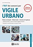 I test dei concorsi per vigile urbano. Polizia municipale-polizia locale. Eserciziario