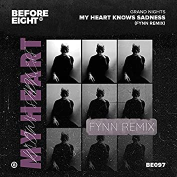 My Heart Knows Sadness (FYNN Remix)