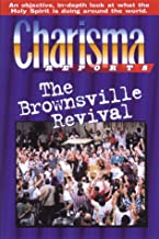 Charisma Reports - Brownsville: An objective, in-depth look at what the Holy Spirit is doing around the world