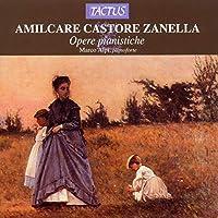 AMILCARE CASTORE ZANELLA/ OPERA PIANISTICHE
