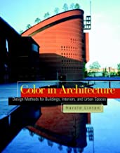 Color in Architecture: Design Methods for Buildings, Interiors and Urban Spaces