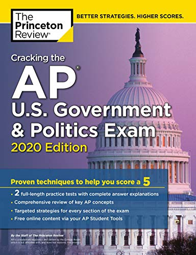 Cracking the AP U.S. Government & Politics Exam, 2020 Edition: Practice...