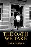 The Oath We Take: Career Stories Of Those Who Served with the Los Angeles Police Department (True Tales of Service,)