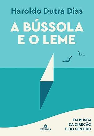A Bússola e o Leme: Em busca da direção e do sentido