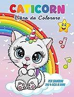 Caticorn Libro da Colorare: Per bambini dai 4 agli 8 anni, 45 illustrazioni uniche da colorare, libro di gatti perfetto per bambini, ragazzi e ragazze, Meraviglioso libro da colorare di gatti per bambini e ragazzi