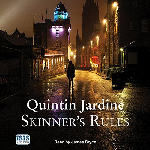 Skinner's Rules     Bob Skinner, Book 1              By:                                                                                                                                 Quintin Jardine                               Narrated by:                                                                                                                                 James Bryce                      Length: 12 hrs and 32 mins     50 ratings     Overall 3.8