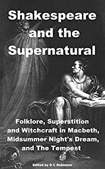 Book's Cover of SHAKESPEARE AND THE SUPERNATURAL: FOLKLORE, SUPERSSTITION AND WITCHCRAFT (English Edition) Versión Kindle