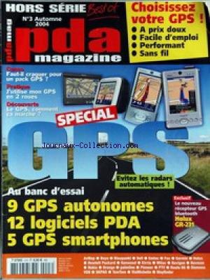 PDA ET SMARTPHONES MAGAZINE [No 3] du 01/09/2004 - CHOISISSEZ VOTRE GPS - EVITEZ LES RADARS AUTOMATIQUES - LE RECEPTEUR GPS BLUETOOTH - HOLUX GR-231.