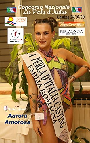 La Perla d'Italia - Casting 24/10/20: Concorso Nazionale di Bellezza e Potenzialità (La Perla d'Italia - Concorso Nazionale di Bellezza e Potenzialità - Lavori Retribuiti - Fiction Vol. 1)