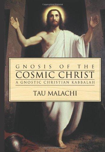 Gnosis of the Cosmic Christ: A Gnostic Christian Kabbalah (Gnostic (2)) (English Edition)